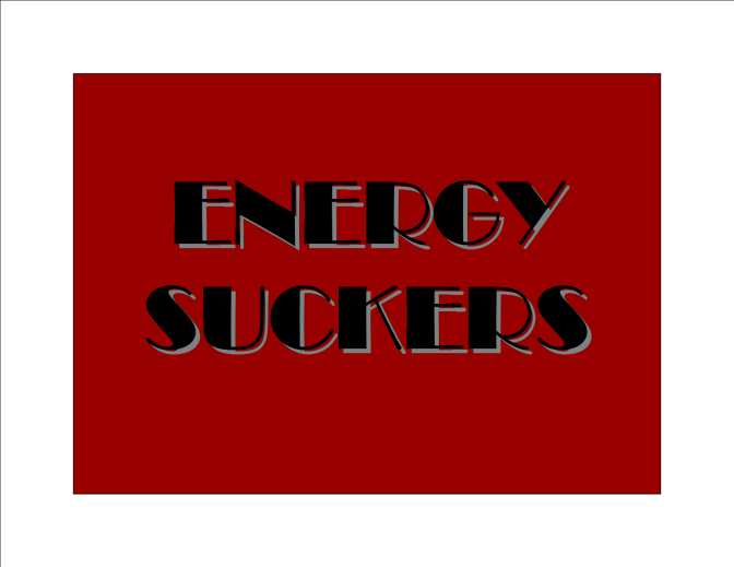 energy suckers